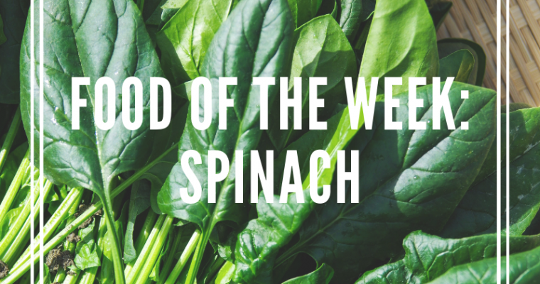 food of the week: spinach