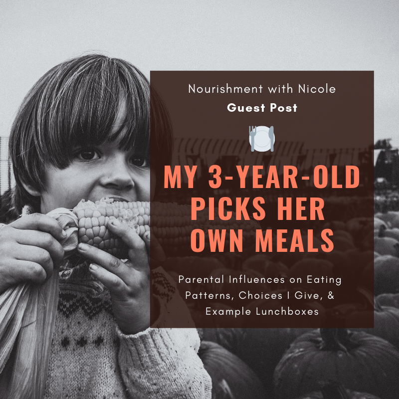 Guest Post: my 3-year-old picks her own meals