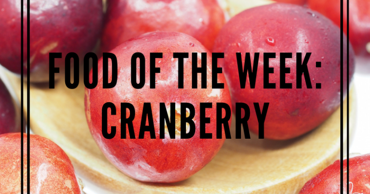 Food of the Week: Cranberry