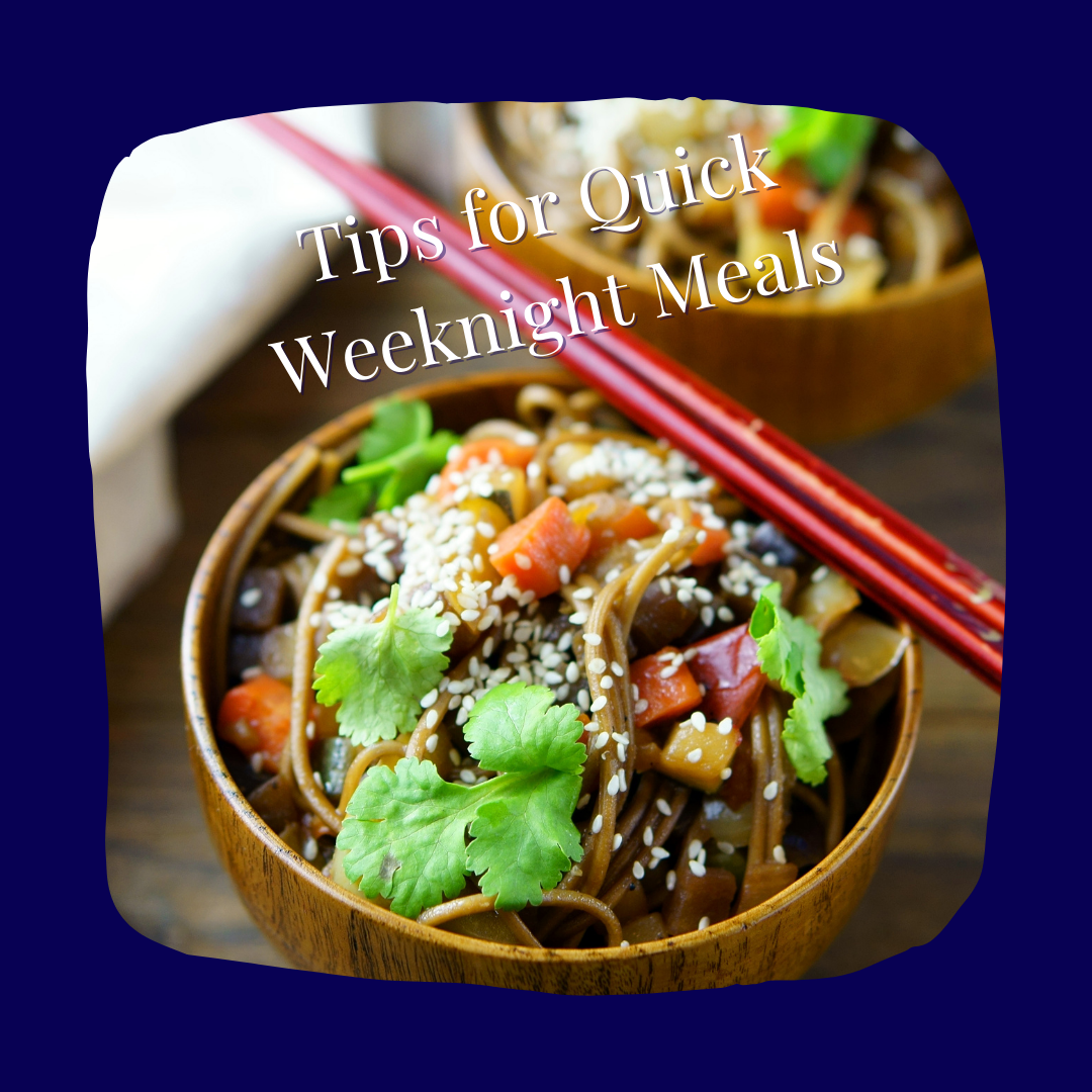 Quick Weeknight Meals (that are still healthy!)